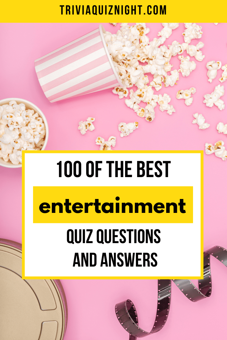 100 of the best entertainment trivia questions and answers for your online pub quiz covering everything from movies and musical theatre to TV, books and more!