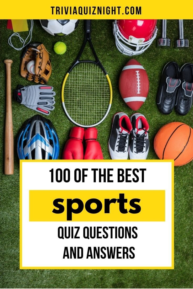 100 of the best sports quiz questions and answers for your real or virtual pub quiz, for Zoom, House Party, Skype and more