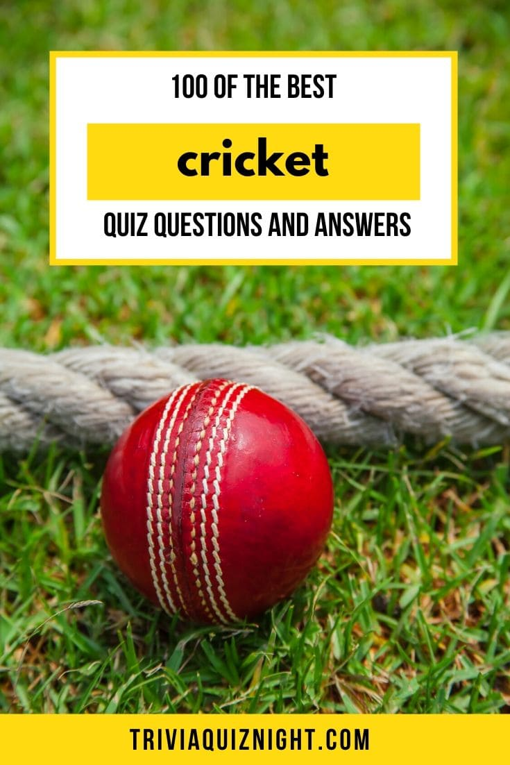 100 of the best cricket quiz questions and answers