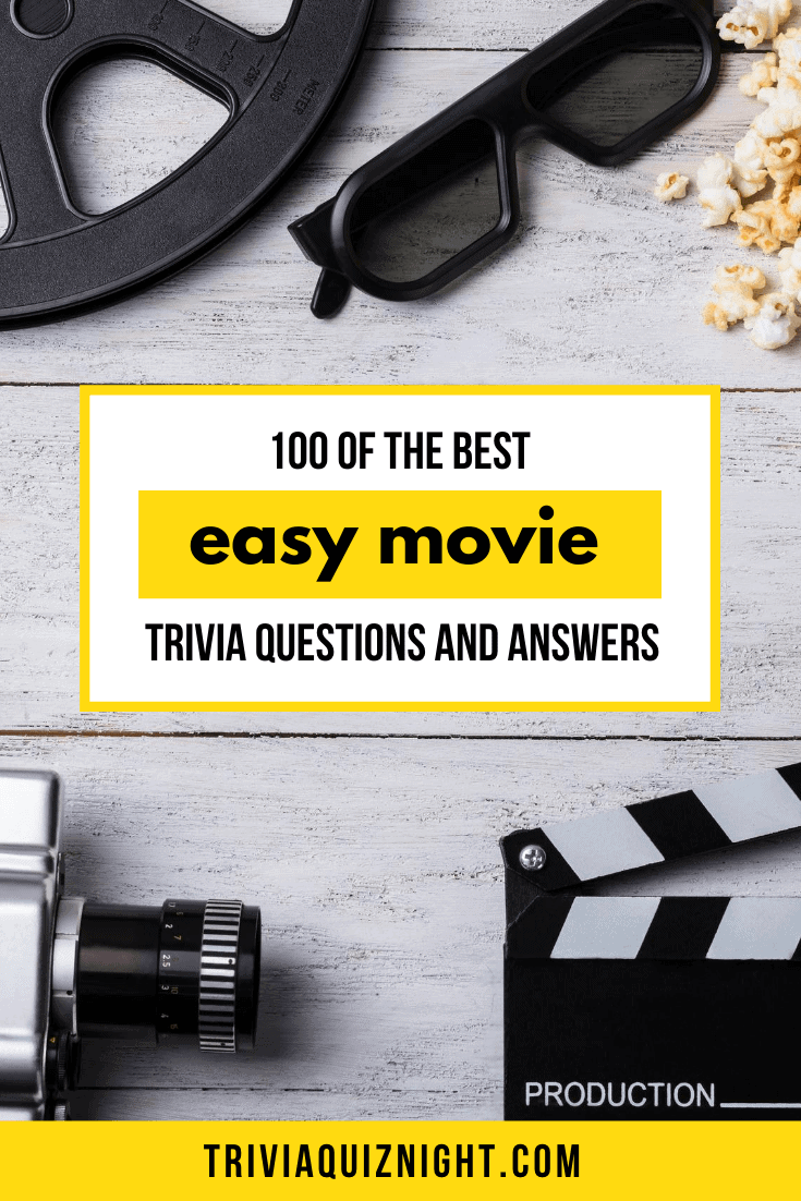 100 of the best easy movie trivia questions and answers for your trivia quiz night!