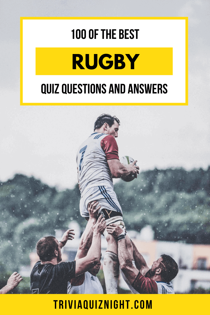 100 of the best rugby union quiz questions and answers for your epic trivia quiz night on Skype, House Party or Zoom