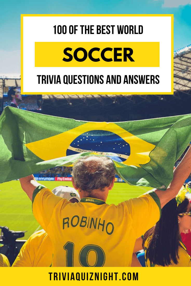 100 World Soccer Trivia Questions and Answers | 2020 ...