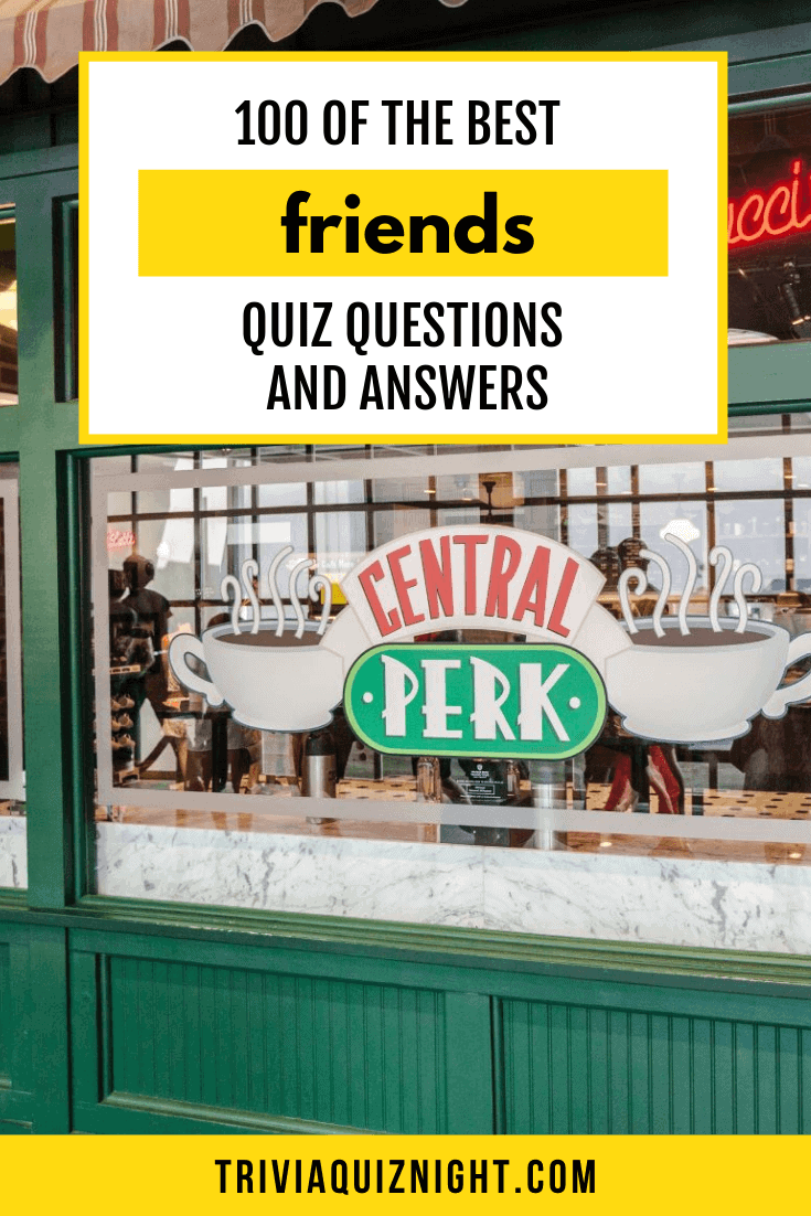 Looking for the best ever Friends Quiz Questions and Answers? Here are 100 of the ultimate Friends Show Questions to test you and your friends!