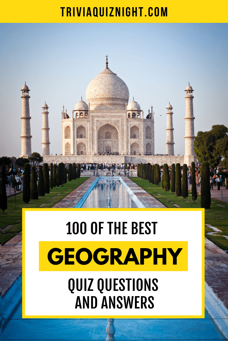 100 of the best Geography quiz questions and answers for your ultimate trivia quiz night, for Zoom, Skype or House Party