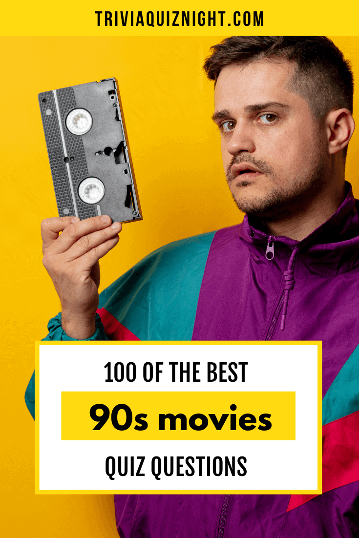 Want to test your friends and family's knowledge of 90's movies? Use this epic list of 100 of the best 90s movies quiz questions and answers!