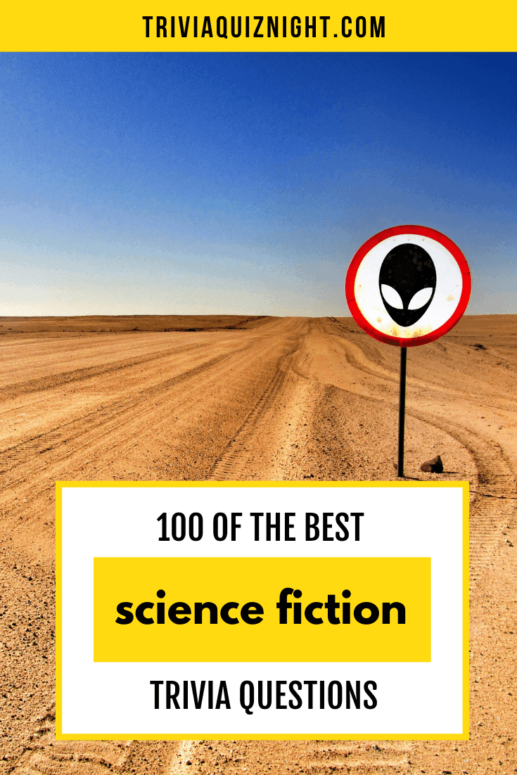 100 of the best sci fi trivia questions and answers for your epic science fiction quiz night