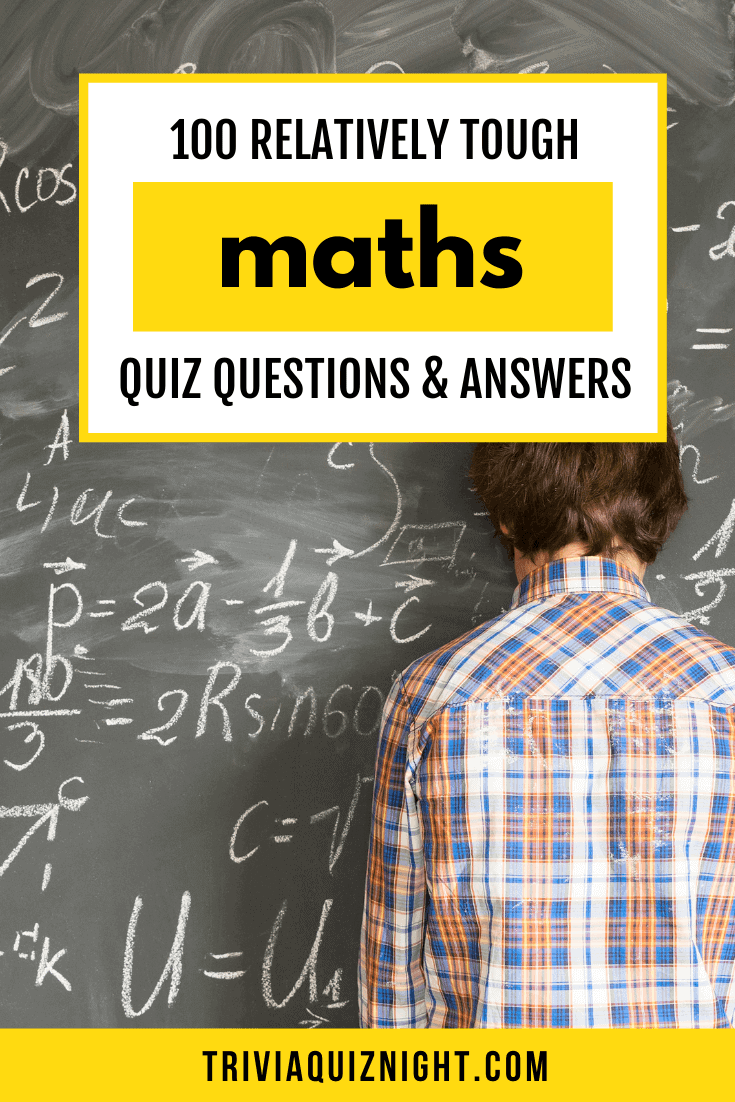 100 relatively tough maths quiz questions and answers